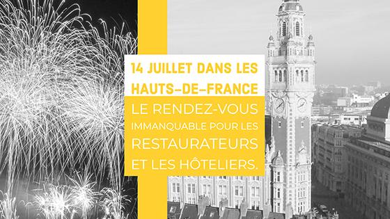 14 Juillet dans les Hauts-de-France, le rendez-vous immanquable pour les restaurateurs & hôteliers.