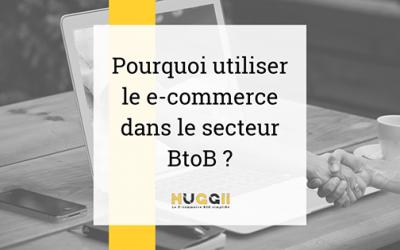 Pourquoi utiliser le e-commerce dans le secteur BtoB ?