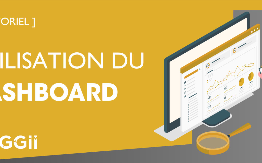 Comment utiliser le dashboard ?