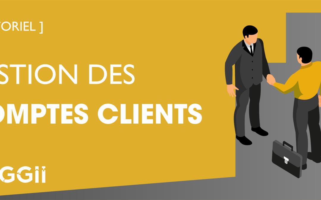 Comment gérer ses comptes clients ?
